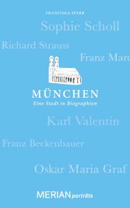 München - eine Stadt in Biographien
